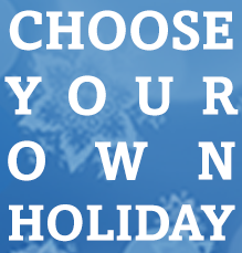 Choose Your Own Holiday!